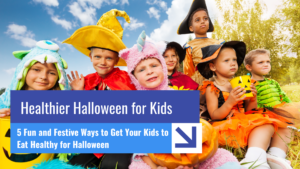 Healthier Halloween for Kids