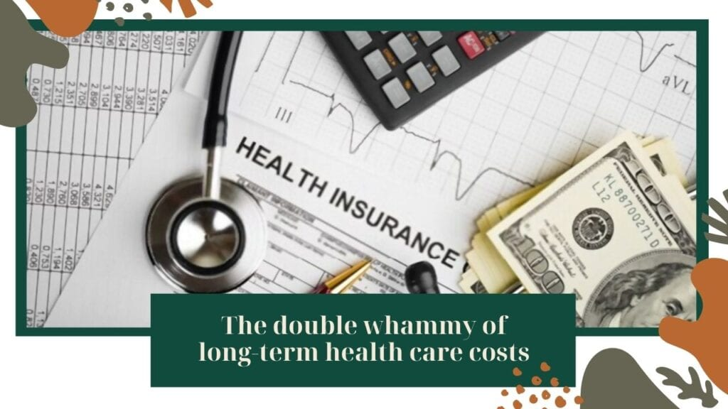 The double whammy of long-term health care costs