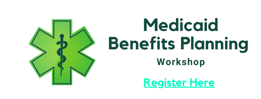 Medicaid benefits planning workshop